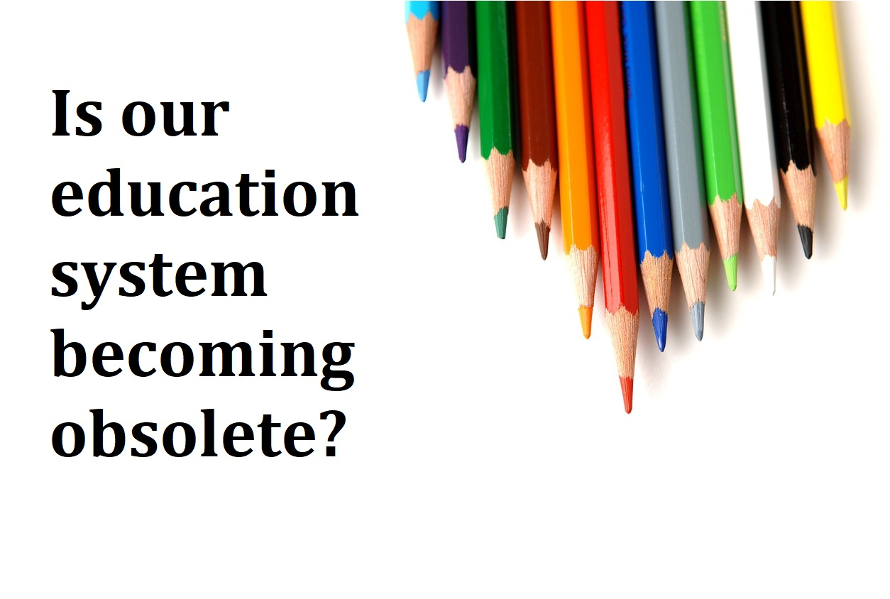 Is Our Education System Becoming Obsolete?