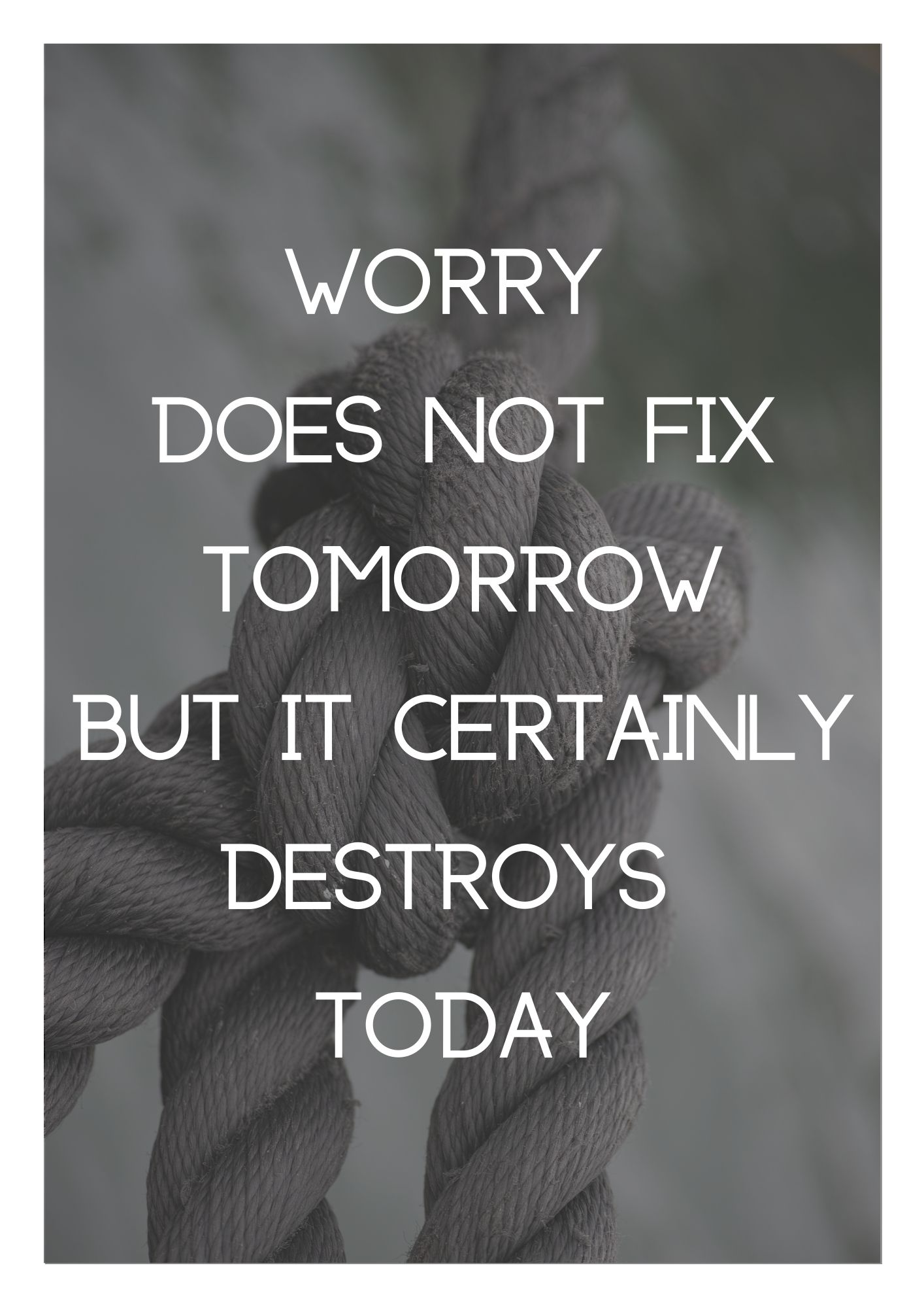 Worry Does Not Fix Tomorrow But It Certainly Destroys Today