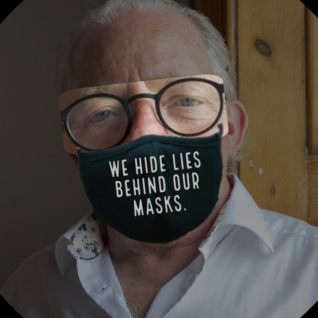 We Hide Lies Behind Our Masks