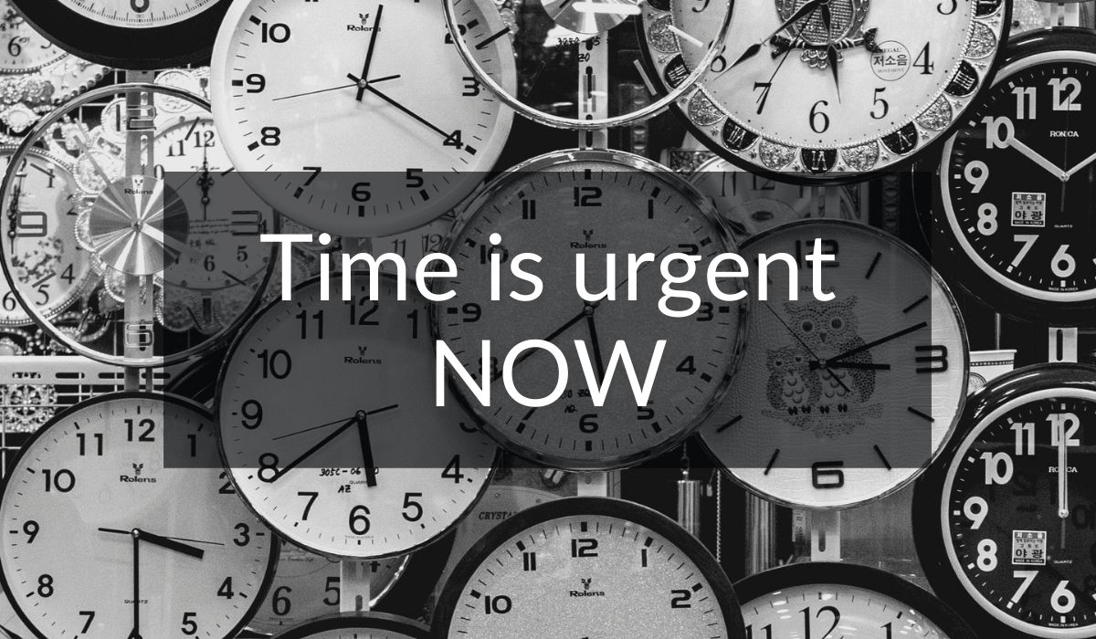 Time Is Urgent Now