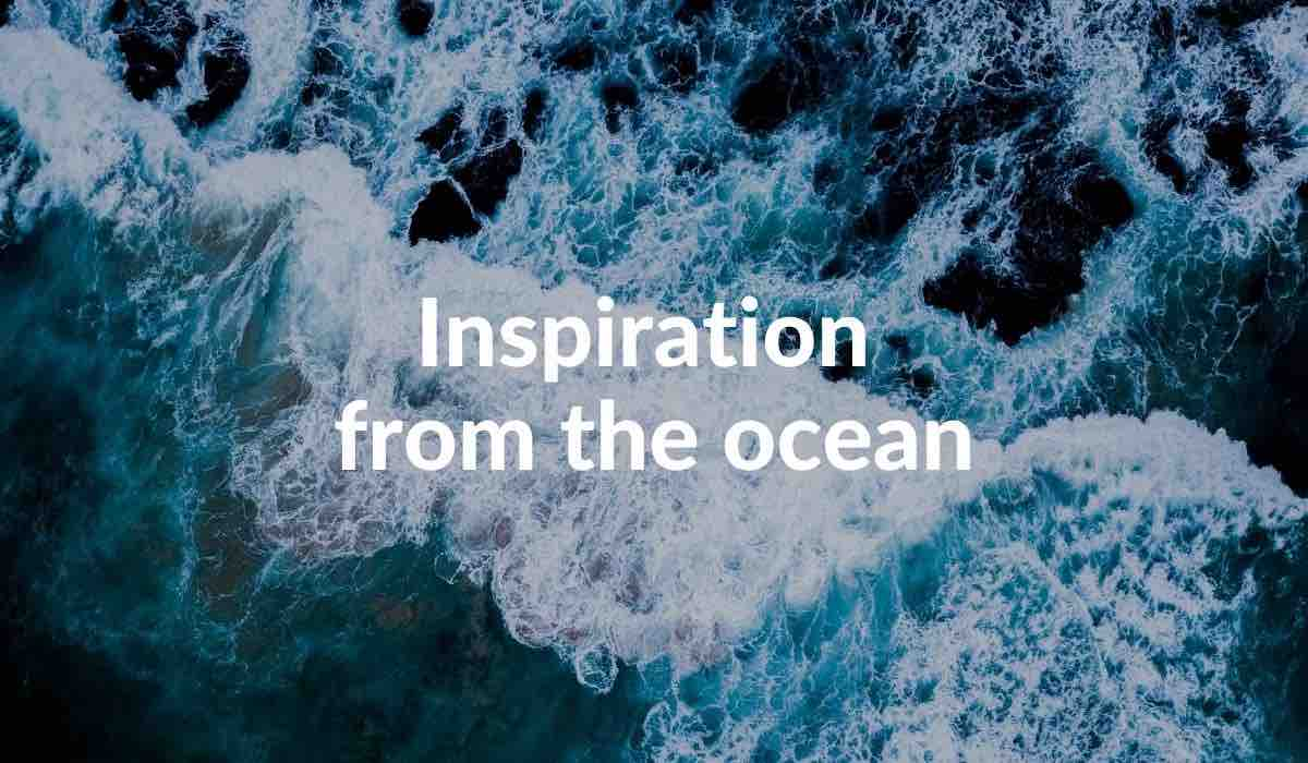 Inspiration From The Ocean
