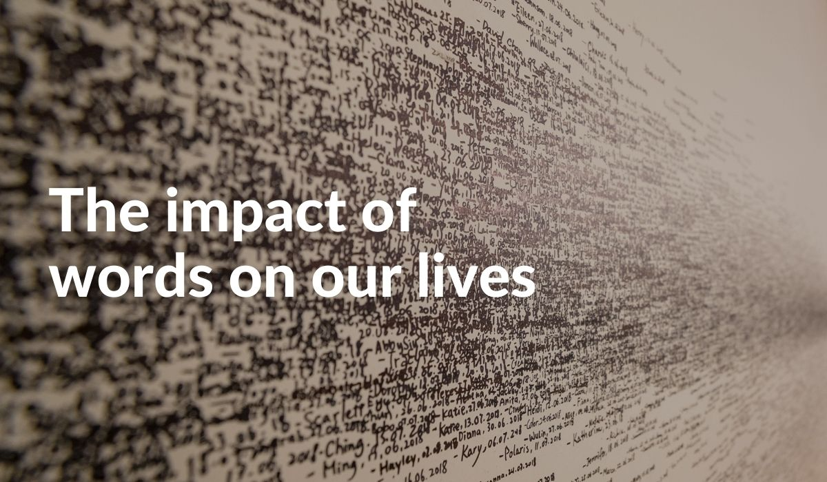 The Impact Of Words On Our Lives